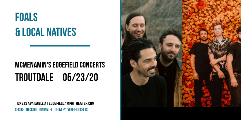 Foals & Local Natives at McMenamin's Edgefield Concerts