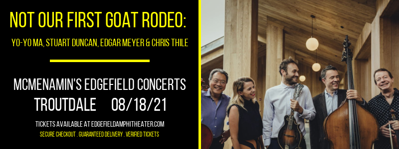Not Our First Goat Rodeo: Yo-Yo Ma, Stuart Duncan, Edgar Meyer & Chris Thile at McMenamin's Edgefield Concerts